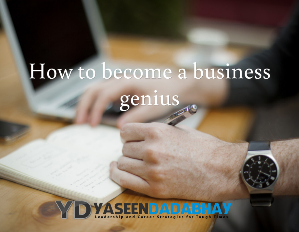 How to become a business genius