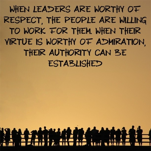 When Leaders Are Worthy of Respect