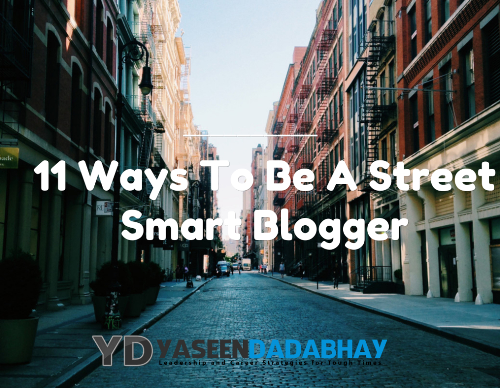 11 Ways To Be A Street Smart Blogger