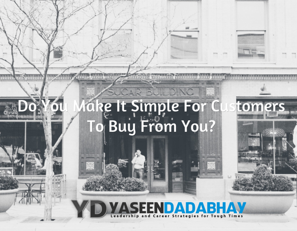 Do You Make It Simple For People To Buy From You ?