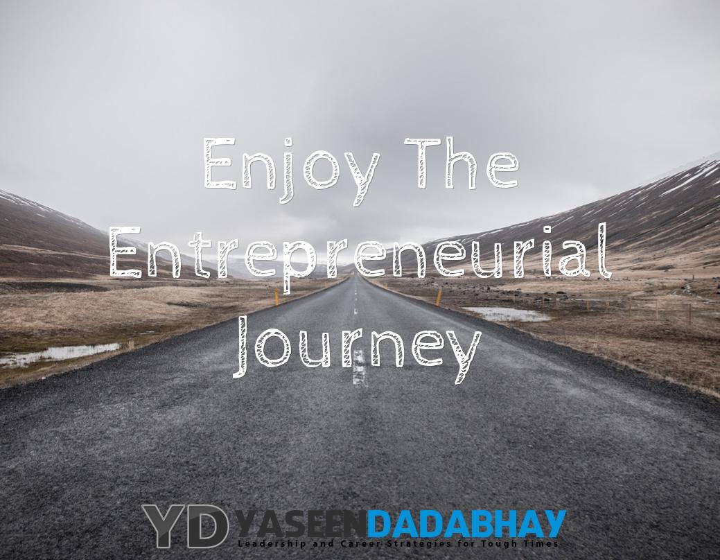 Enjoy The Entrepreneurial Journey