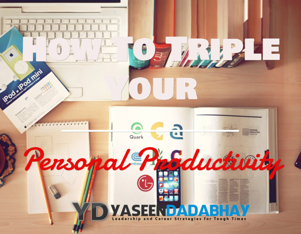 How To Triple Your Personal Productivity