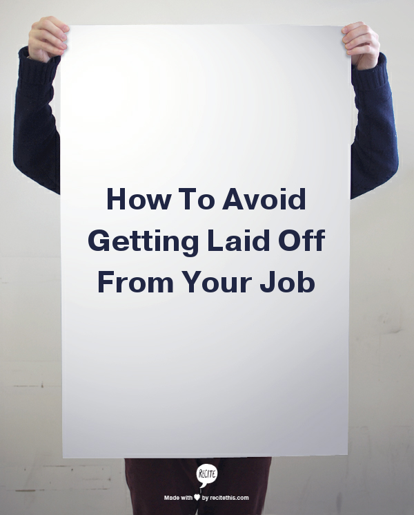 How To Avoid Getting Laid Off From Your Job