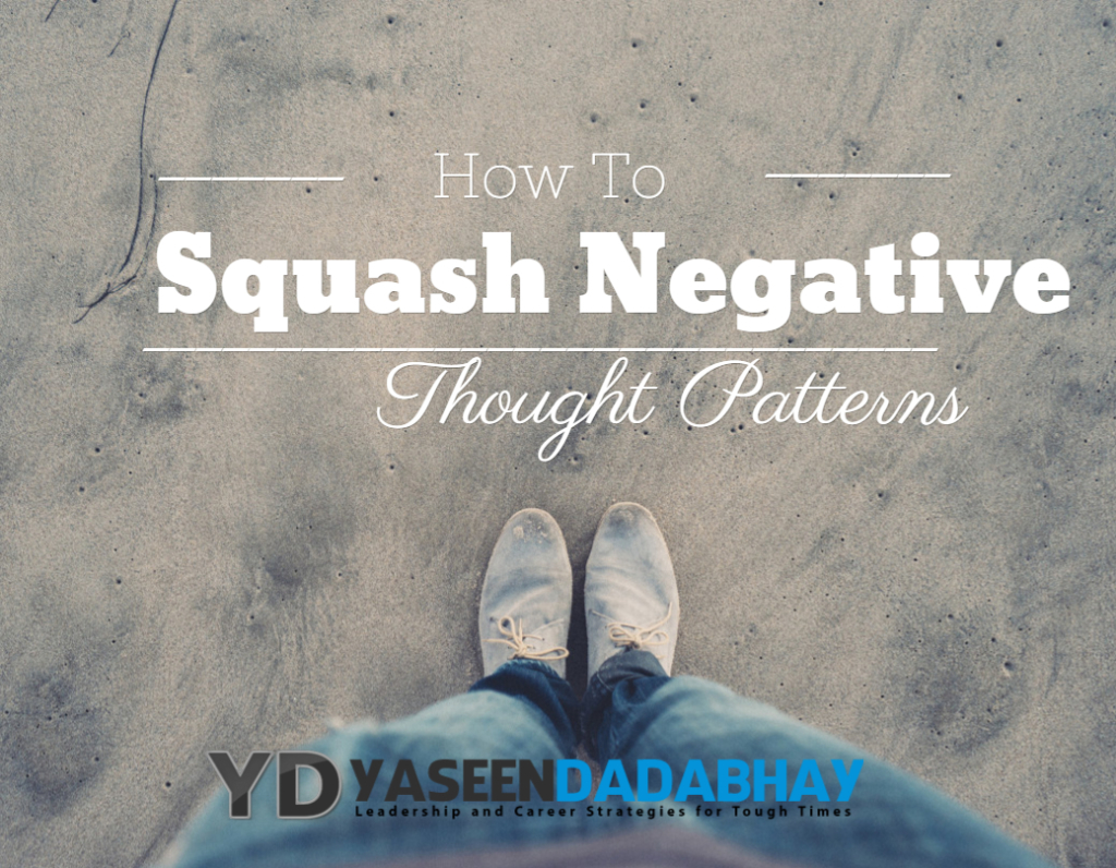 How to Squash Negative Thought Patterns