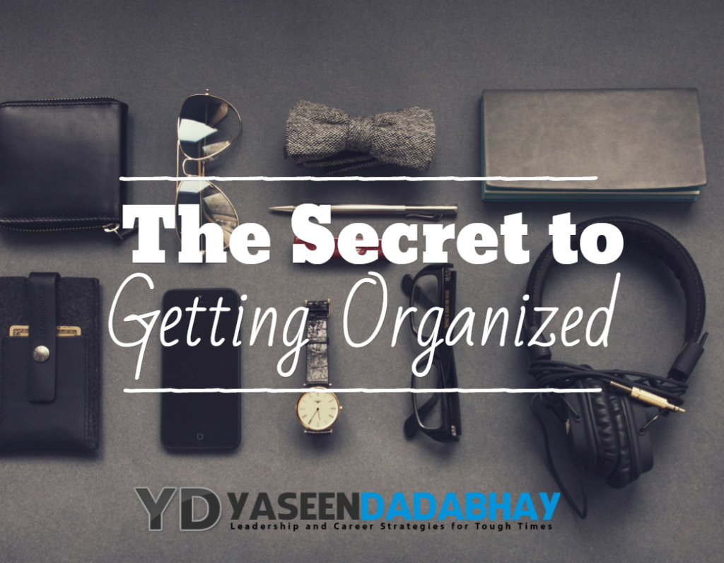 What Everybody Ought To Know About Getting Organized