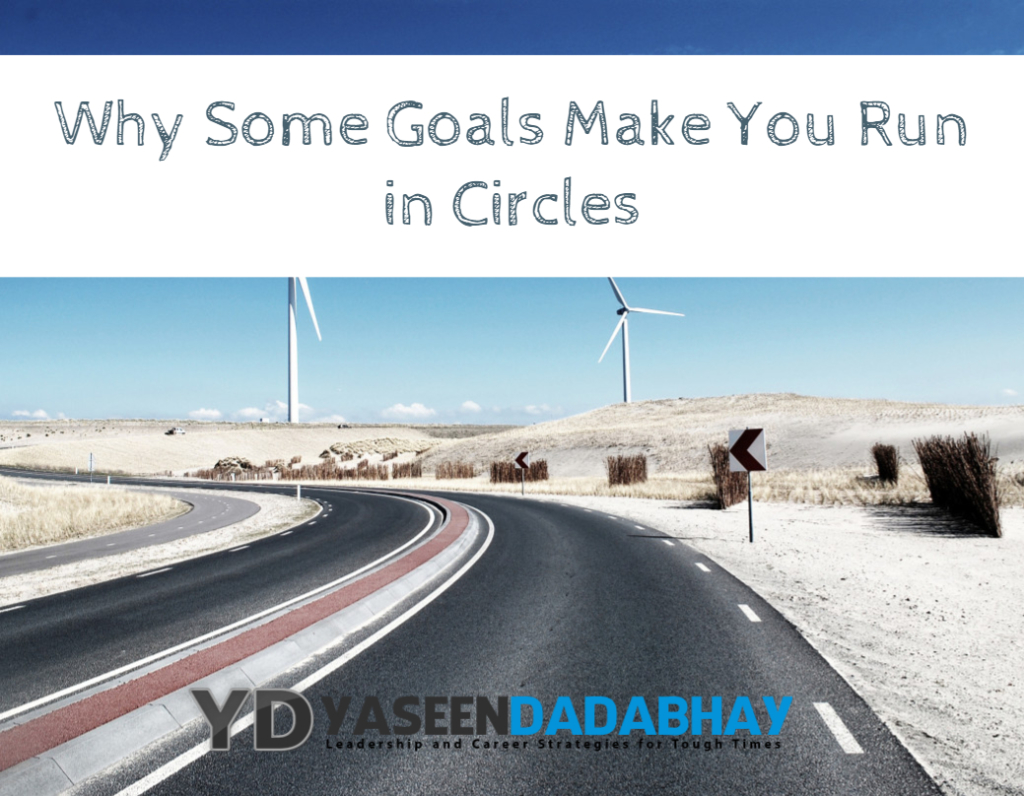 Why Some Goals Make You Run in Circles