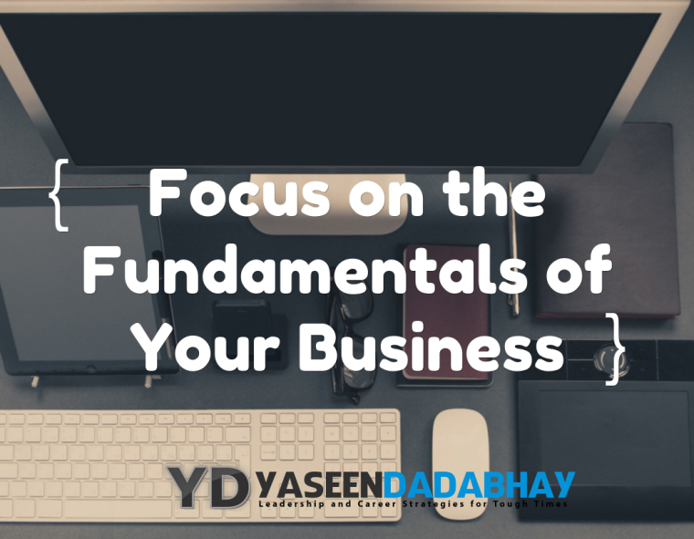Focus on the Fundamentals of Your Business