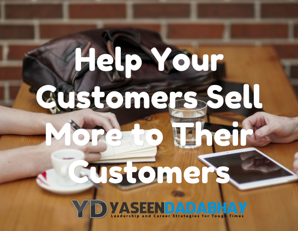 Help Your Customers Sell More to Their Customers
