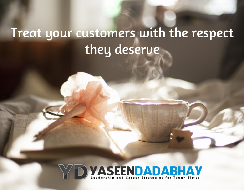 Treat Your Customers With Respect