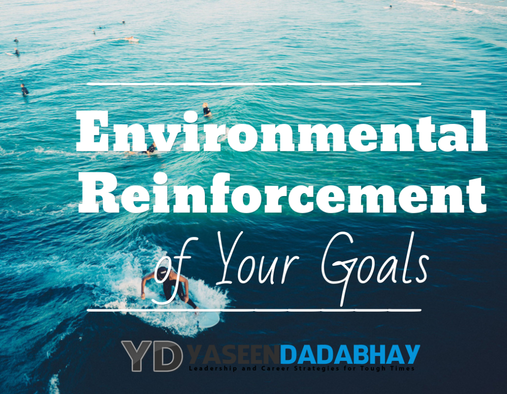 Environmental Reinforcement of Your Goals