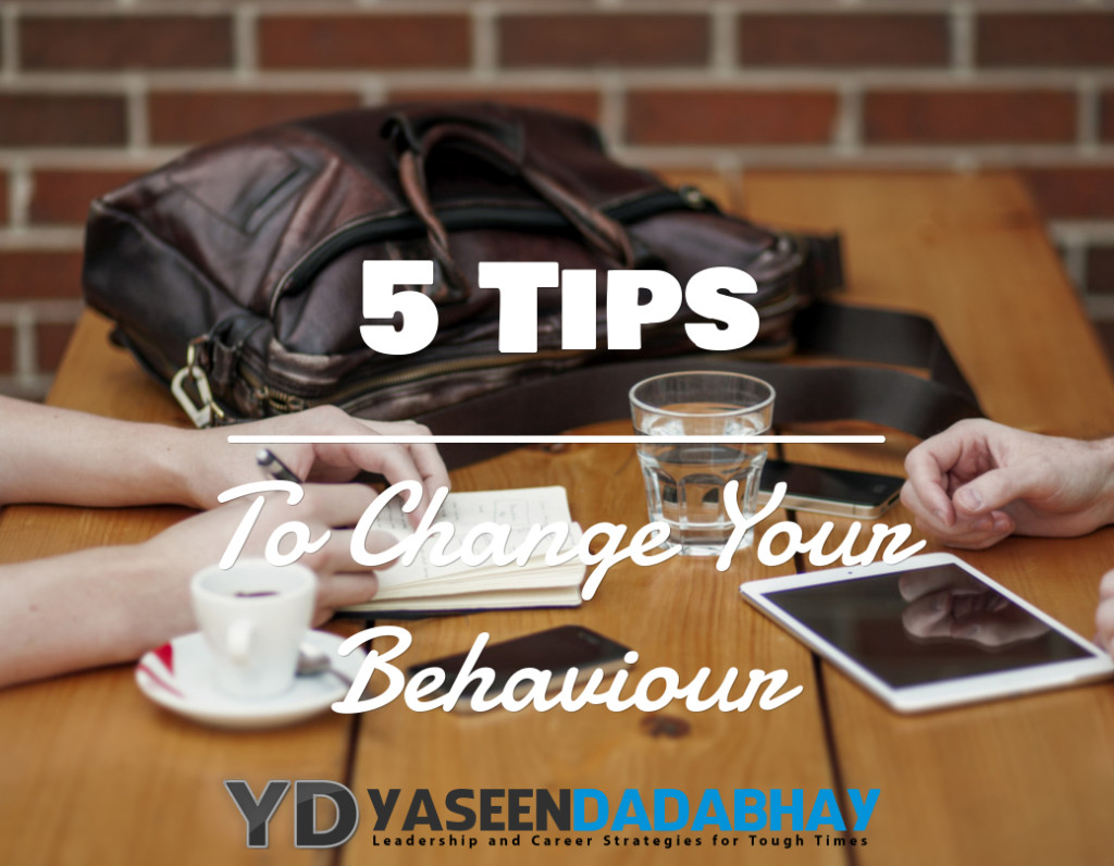 5 Tips To Change Your Behaviour