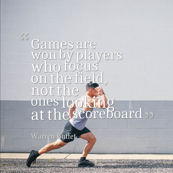 Advice From Warren Buffet: Games Are Won By Players Who Focus On The Field