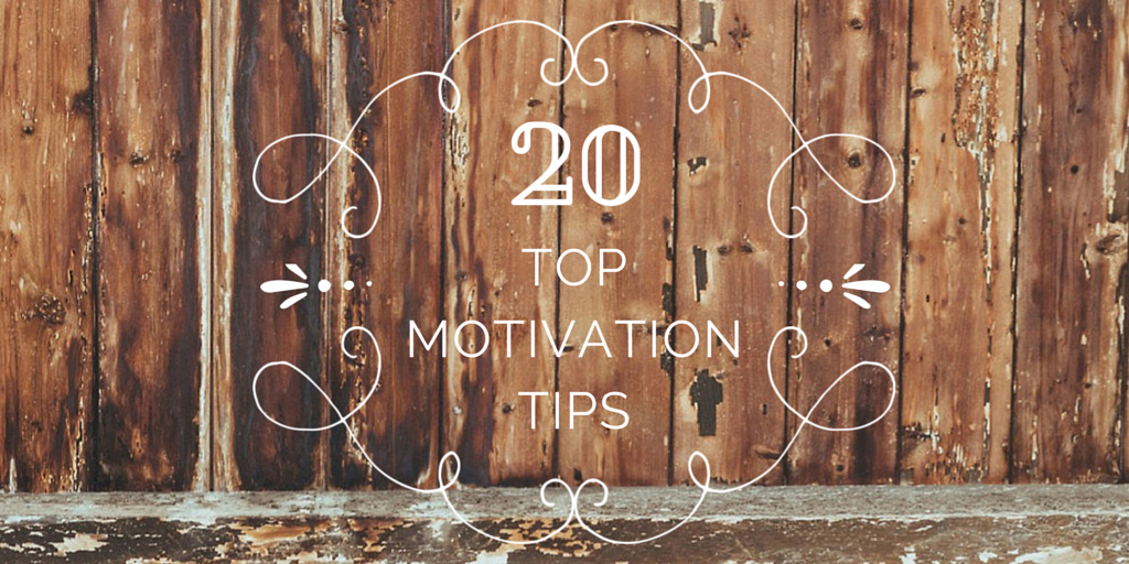 Top 20 Motivation Tips