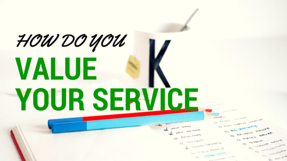 How Do You Value Your Service