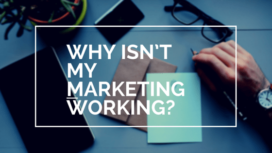 Why isn't my marketing working?