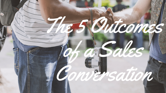 The 5 Outcomes of a Sales Conversation
