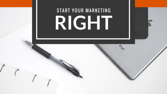 Start Your Marketing Right!