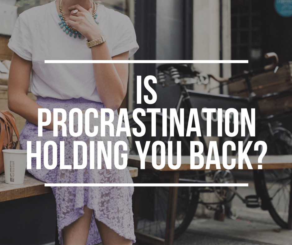 Is Procrastination Holding You Back?