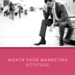 What's Your Marketing Attitude-