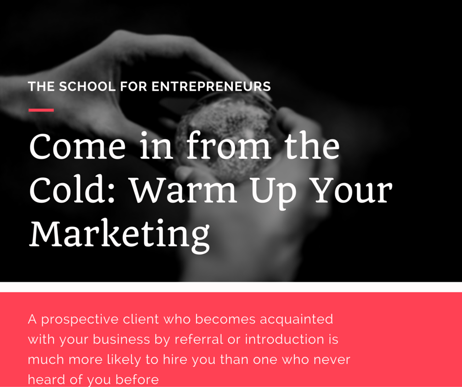 Come in from the Cold: Warm Up Your Marketing