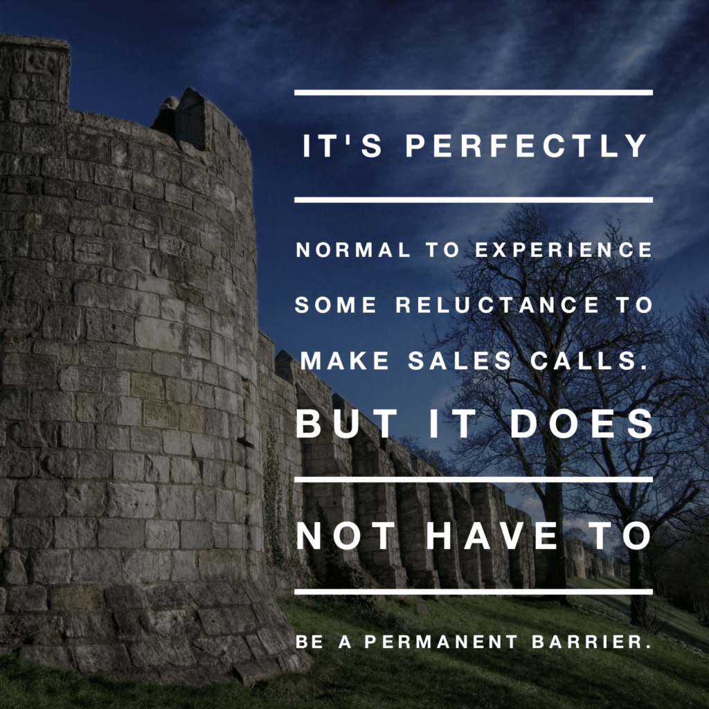 How Can I Overcome my Reluctance to Make Sales Calls?